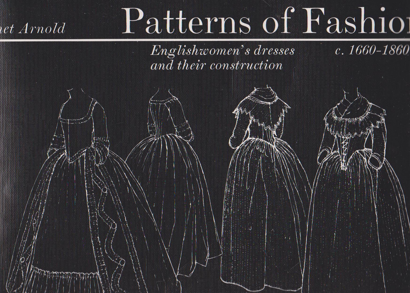 Patterns of fashion - Janet Arnold - Snowshill Collection - Eighteenth Century Costume Patterns - History of English Costume - Patterns for Georgian Clothing - Robe a la Francais - Pet-en-lair - Court Mantuas - 18th Century Dress - What people wore:18th cent - HandBound Costumes