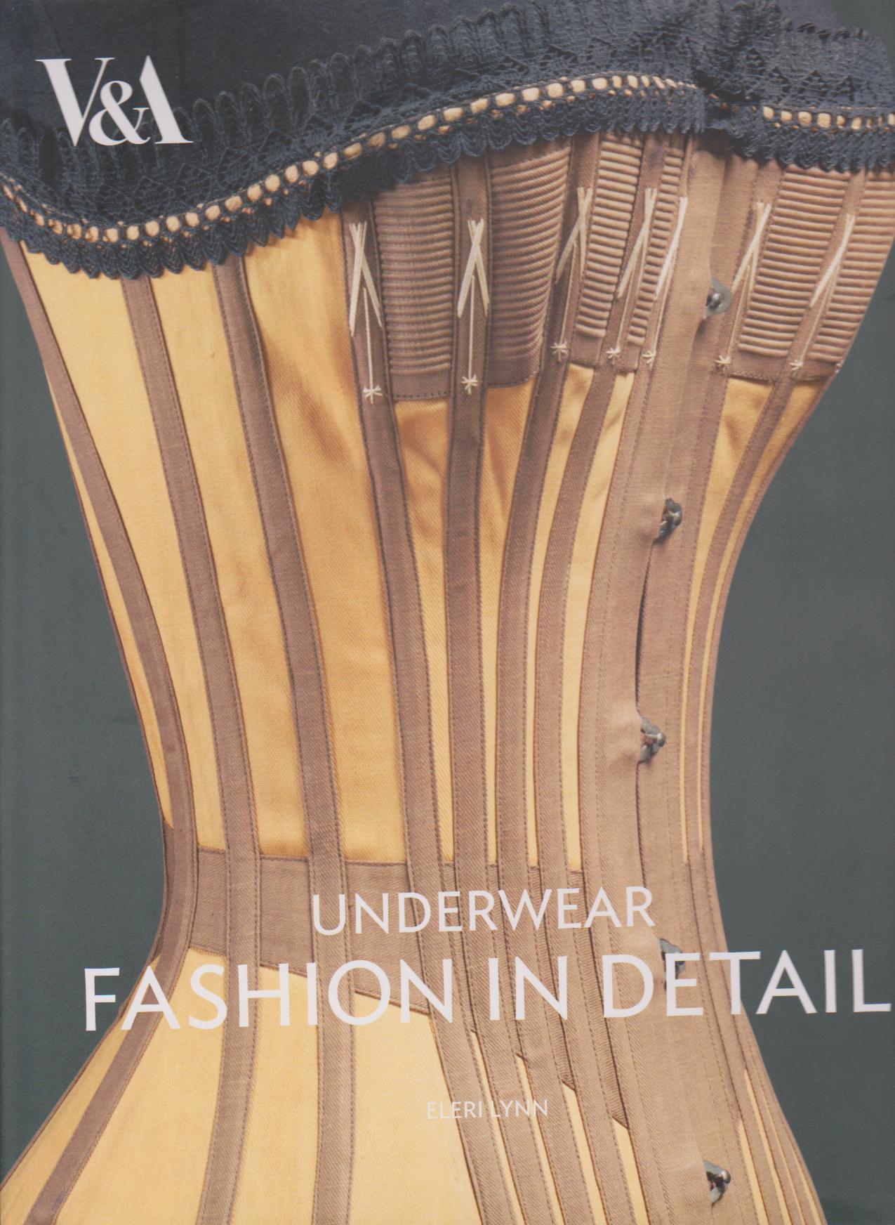 Underwear Fashion in Detail V&A - Eleri Lyn - HandBound Costumes Bibliography - Eighteenth Century Costume Bibliography - Historical Costumes - What the Georgians wore